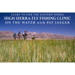 High Sierra On The Water Fly Fishing Clinic with Pat Jaeger