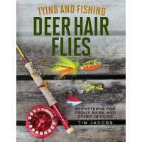 TYING & FISHING DEER HAIR FLIES